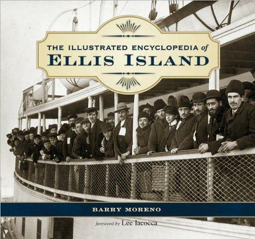 The Illustrated Encyclopedia of Ellis Island: Barry Moreno, Lee A. Iacocca