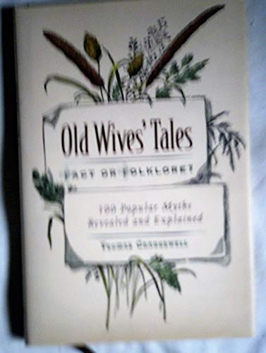 Old Wives' Tales Fact or Folklore? 100: Craughwell, Thomas