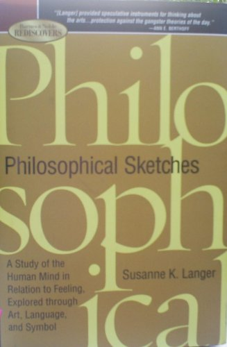 9781435107632: Philosophical Sketches: A Study of the Human Mind in Relation to Feeling, Explored Through Art, Language, and Symbol