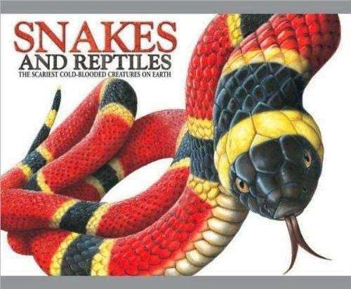 9781435107748: Snakes and Reptiles The Scariest Cold-Blooded Creatures on Earth