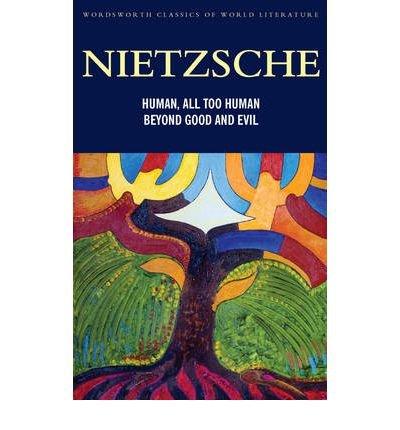 Human, All too Human: Nietzsche, Friedrich