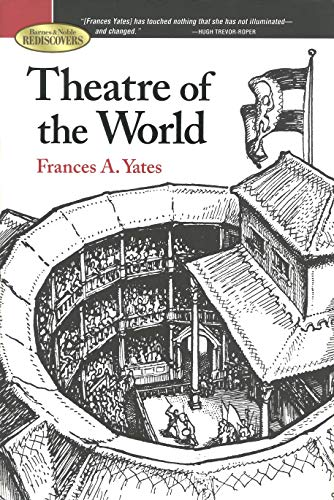 Theatre Of The World: Yates, Frances A