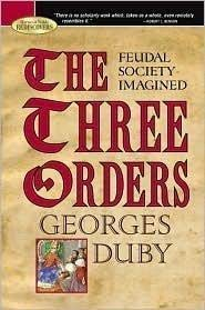 The Three Orders: Feudal Society Imagined (Barnes & Noble Rediscovers) (1435107896) by Georges Duby