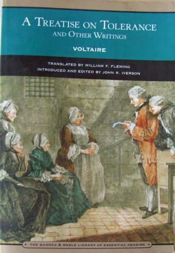 A Treatise on Tolerance and Other Writings: Voltaire, John R.