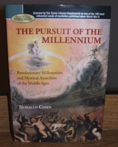 9781435108486: The Pursuit of the Millennium: Revolutionary Millenarians and Mystical Anarchists of the Middle Ages