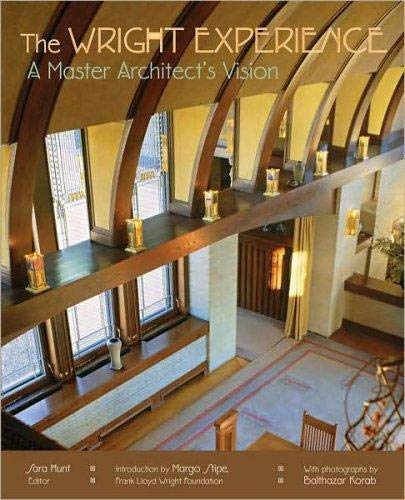 9781435108615: The Wright Experience: A Master Architect's Vision