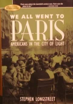 we all went to paris ( americans in the city of light ): Longstreet, Stephen