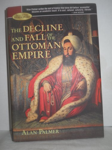 9781435108905: The Decline and Fall of the Ottoman Empire