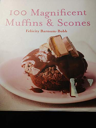 9781435109445: 100 Magnificent Muffins & Scones