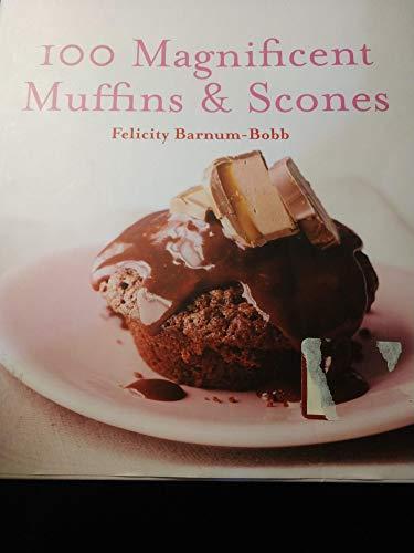 9781435109445: 100 Magnificent Muffins & Scones