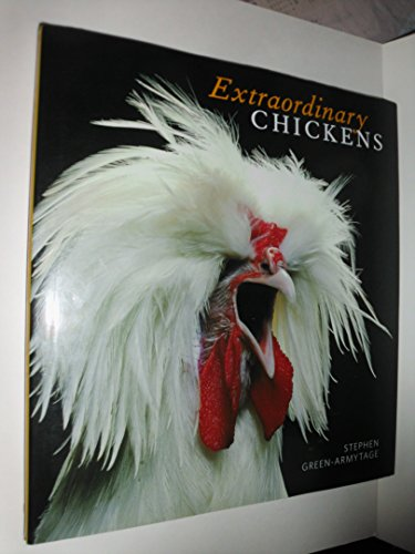 9781435109513: Extraordinary Chickens [Hardcover] by Stephen Green-Armytage