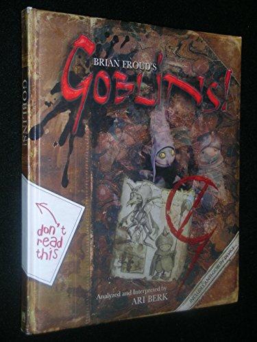 Brian Froud's Goblins! ***SIGNED X3***: Brian Froud, Ari Berk & Wendy Froud