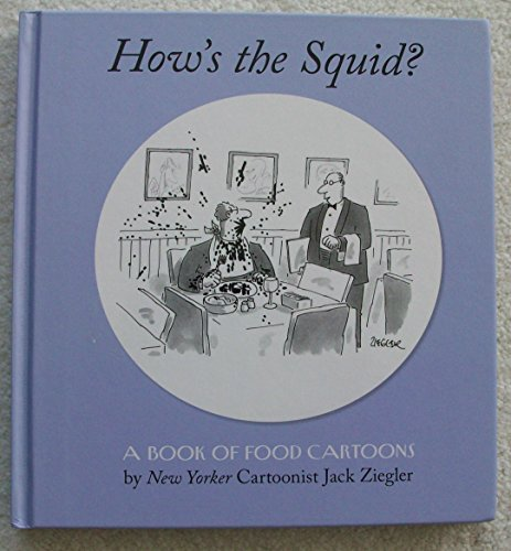 Hows the Squid A Book of Food Cartoons: Jack Ziegler