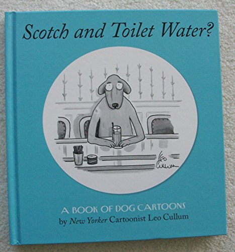 9781435110069: Scotch And Toilet Water? : A Book Of Dog Cartoons