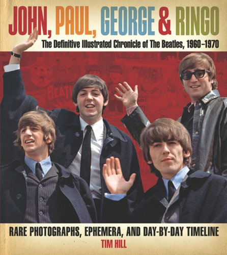 9781435110076: John, Paul, George & Ringo: The Definitive Illustrated Chronicle of the Beatles, 1960-1970