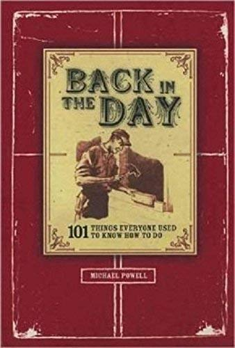 9781435110281: BACK IN THE DAY: 101 THINGS EVERYONE USED TO KNOW