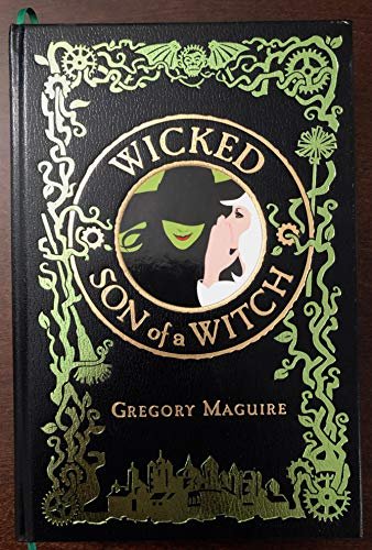 Wicked / Son of a Witch: Gregory Maguire