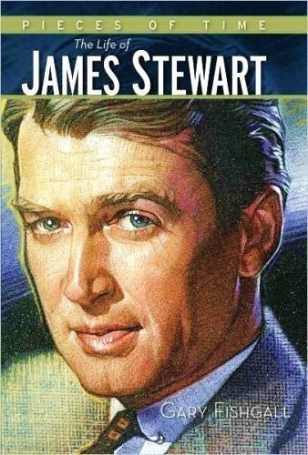 Pieces of Time: The Life of James Stewart: Gary Fishgall