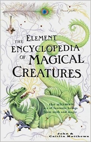 9781435110861: The Element Encyclopedia Of Magical Creatures