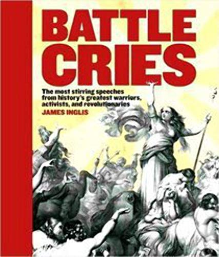 9781435110908: Battle Cries : The Most Stirring Speeches From History's Greatest...