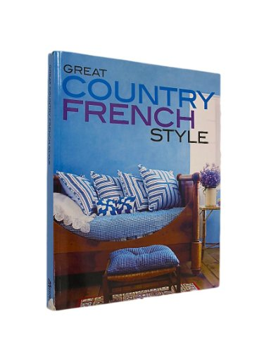 9781435111165: Great Country French Style