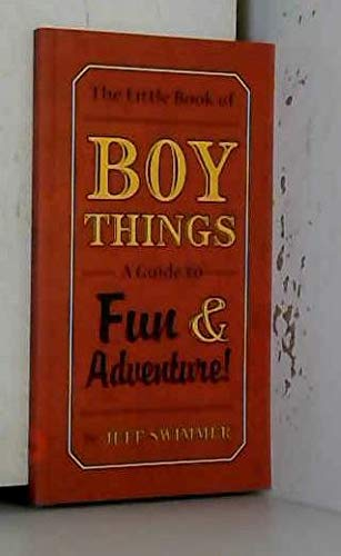 9781435111219: The Little Book of BOY THINGS. A guide to Fun & Adventure!