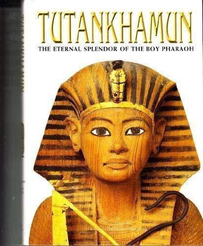 9781435111783: Tutankhamun: The Eternal Splendor of the Boy Pharaoh