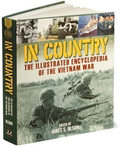 In Country: Illustrated Encyclopedia of the Vietnam War: James S. Olson