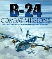 9781435112209: B-24 Combat Missions: First Hand Accounts of Liberator Operations Over Nazi Germany