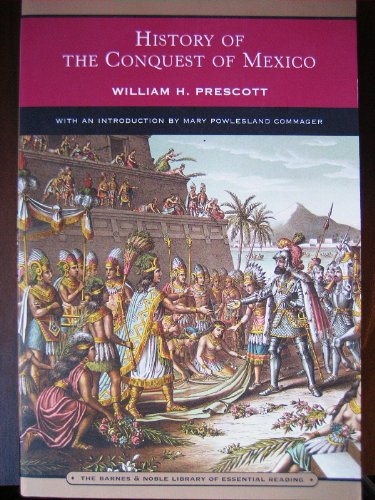 9781435113466: History of the Conquest of Mexico (Barnes & Noble Library of Essential Reading)