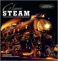 9781435114289: Classic Steam: Timeless Photographs of North American Steam Railroading