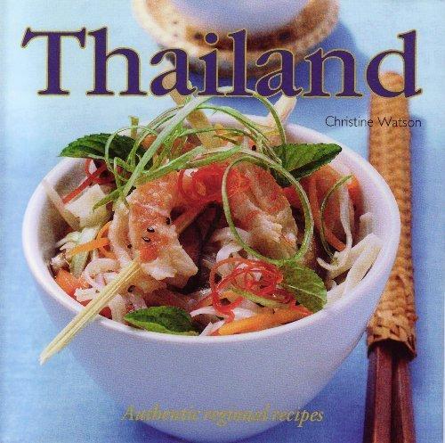 Thailand: Authentic Regional Recipes: Christine Watson