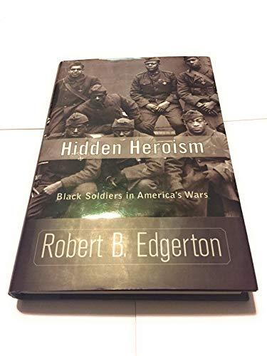 9781435115071: Hidden Heroism : Black Soldiers in America's Wars
