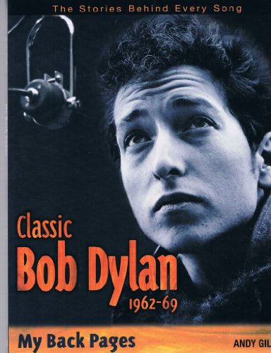 Classic Bob Dylan 1962-69: Andy Gill