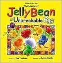 The Legend of Jelly Bean and the Unbreakable Egg: Troiano, Joe