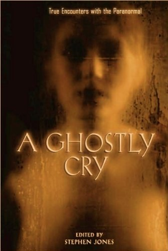 9781435116382: A Ghostly Cry (True Encounters With the Paranormal)