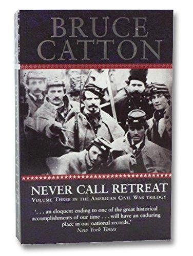 Never Call Retreat, Volume Three in the: Bruce Catton