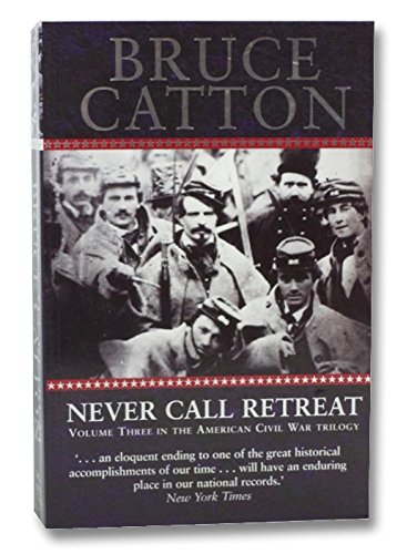 9781435117167: Never Call Retreat, Volume Three in the AmericanCivil War Trilogy