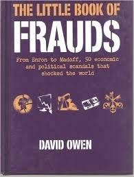 9781435117747: The Little Book of Frauds : From Enron to Madoff, 50 Economic and Political Scandals That Shocked the World