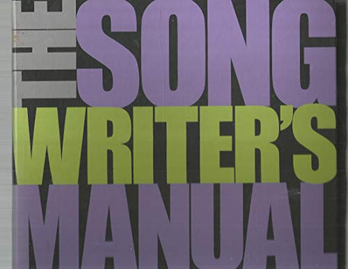 The Songwriter's Manual: Everything You Need to Create and Record Your Music (Book & CD)
