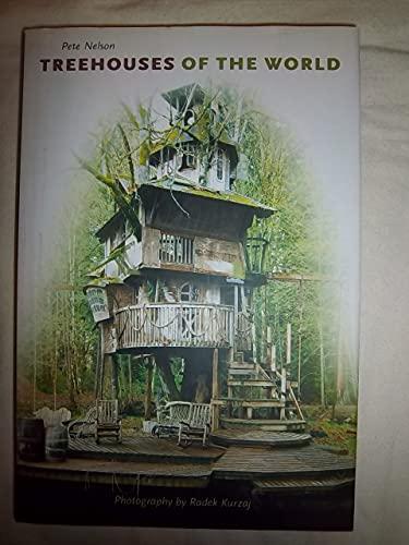 9781435117976: Treehouses of the World [Hardcover] by Pete Nelson, Radek Kurzaj