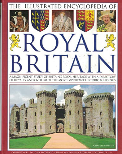 9781435118355: The Illustrated Encyclopedia of Royal Britain: A Magnificent Study of Britain's Royal Heritage With