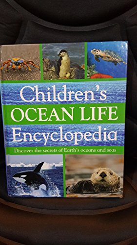 Children's OCEAN LIFE Encyclopedia (Discover the secrets of Earth's oceans and seas): ...