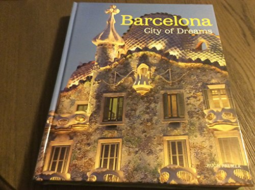 9781435119338: Barcelona: City of Dreams