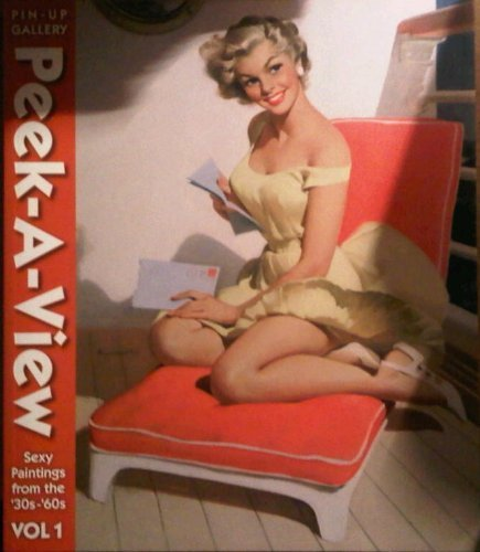 Peek-A-View Pin-Up Gallery, Volume 1: Sexy Paintings from the '30s--'60s