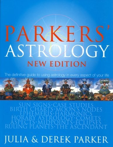 9781435119680: Parker's Astrology (New Edition): The Definitive Guide to Using Astrology in Every Aspect of Your Life