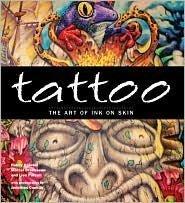 Tattoo: The Art of Ink on Skin: Brousseau, Marcel; Hajeski,