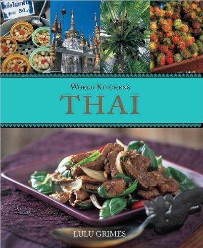 World Kitchens: Thai: Grimes, Lulu