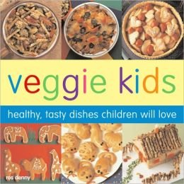 Veggie Kids: Healthy, Tasty Dishes Children will