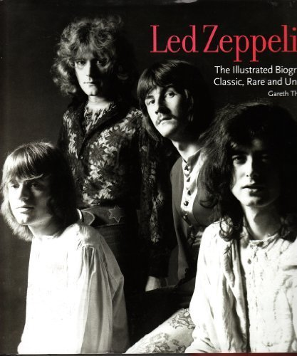 9781435120723: Led Zeppelin : The Illustrated Biography Classic, Rare, Unseen